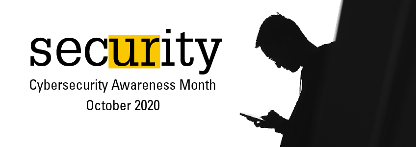 You are Security Cybersecurity Awareness Month October 2020